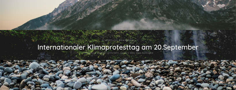 Internationaler Klimaprotesttag 20. 9. 1 - Schöpfung bewahren