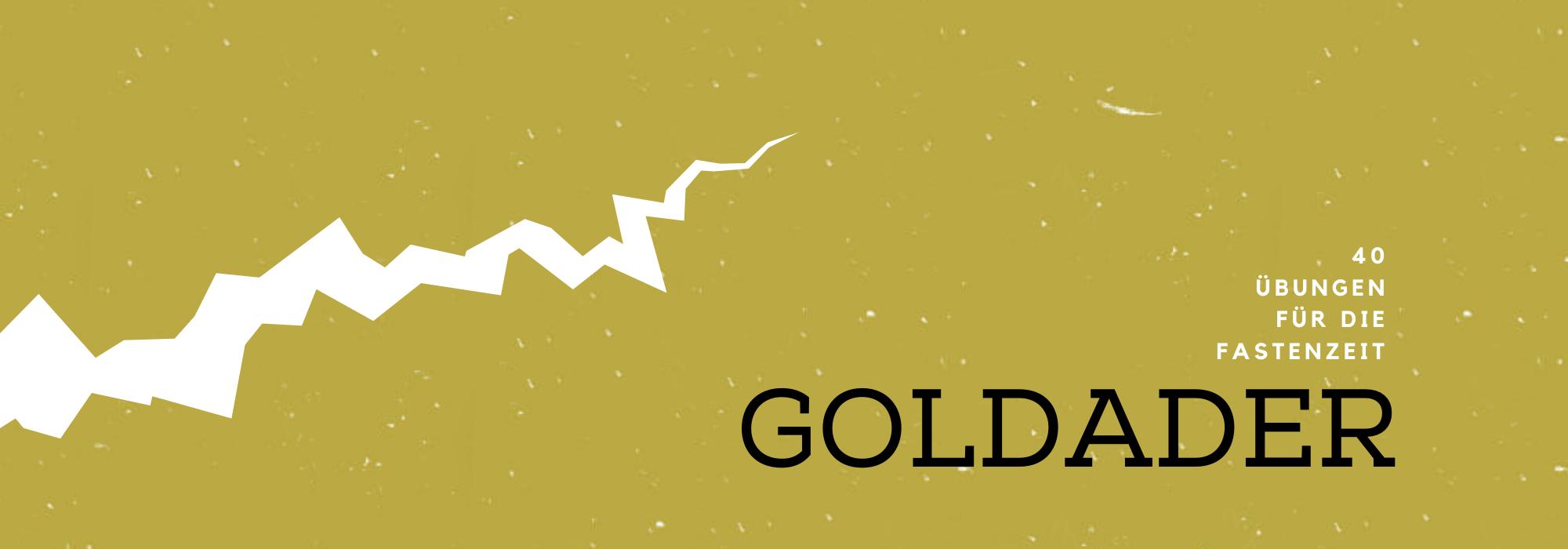 Kopie von Kopie von goldader wortbild - goldader: 40 Übungen für die Fastenzeit