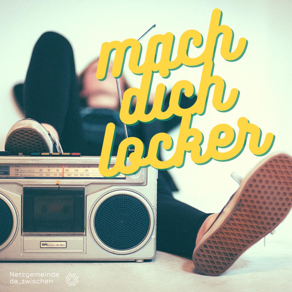 Lockerungen 1024x1024 - Mach Dich locker!
