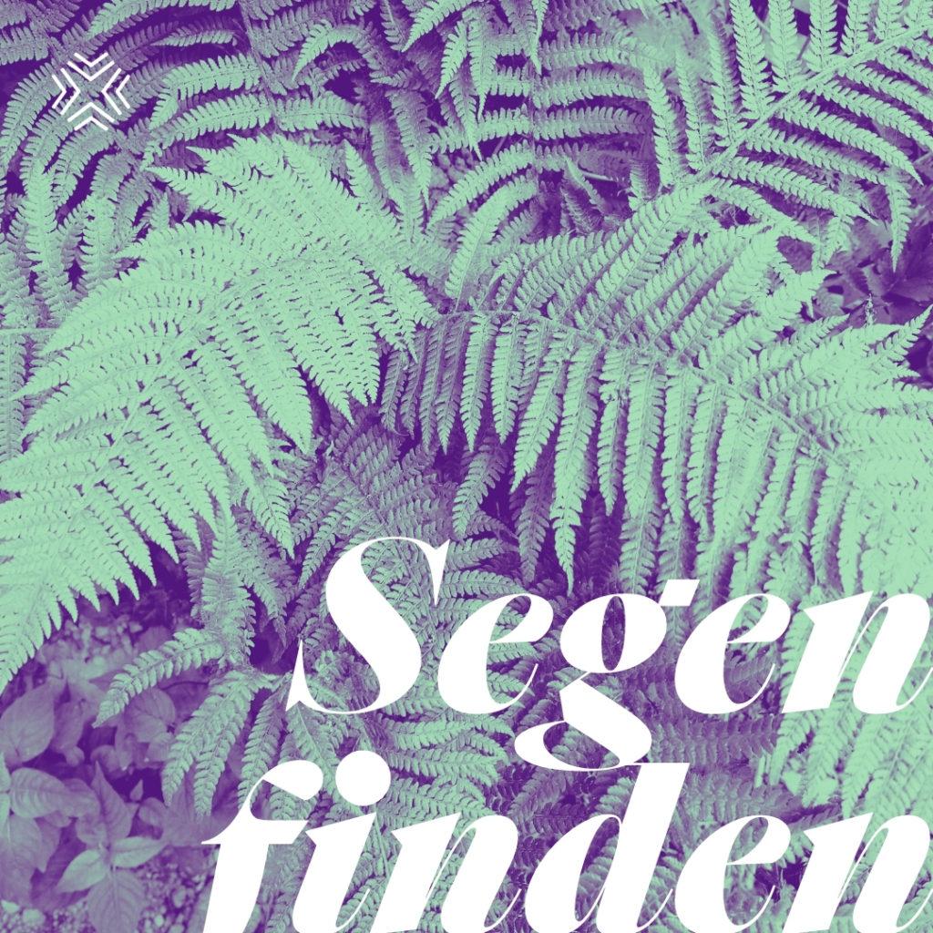 Gutes Leben und Segensworte finden3 1 1024x1024 - Fülle von Segen